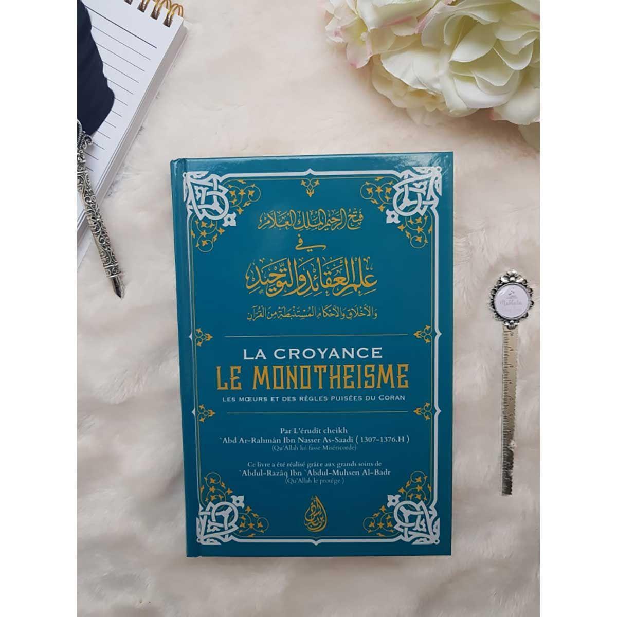 La croyance, le monothéisme, les moeurs et des règles puisées du Coran - Sheikh 'Abd Ar-Rahmân Ibn Nasser As-Sa'adi
